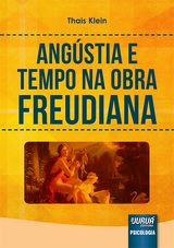 Capa do livro: Angústia e Tempo na Obra Freudiana, Thais Klein