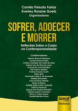 Capa do livro: Sofrer, Adoecer e Morrer, Organizadoras: Camila Peixoto Farias e Everley Rosane Goetz