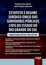 Capa do livro: Estatuto e Regime Jurídico Único dos Servidores Públicos Civis do Estado do Rio Grande do Sul, Heriberto Roos Maciel e Sandra Regina Andreatta