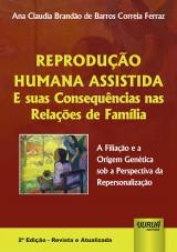 Capa do livro: Reprodução Humana Assistida e suas Consequências nas Relações de Família, Ana Claudia Brandão de Barros Correia Ferraz