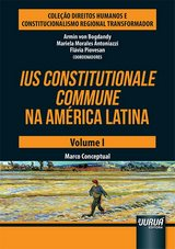 Capa do livro: Ius Constitutionale Commune na América Latina - Volume I - Marco Conceptual, Coordenadores: Armin Von Bogdandy, Mariela Morales Antoniazzi e Flávia Piovesan