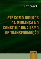 Capa do livro: STF como Indutor da Mudan�a no Constitucionalismo de Transforma��o, Eliana Pulcinelli
