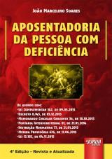 Capa do livro: Aposentadoria da Pessoa com Defici�ncia, 4� Edi��o - Revista e Atualizada, Jo�o Marcelino Soares
