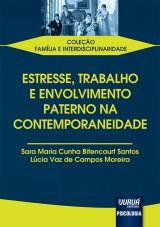 Capa do livro: Estresse, Trabalho e Envolvimento Paterno na Contemporaneidade, Sara Maria Cunha Bitencourt Santos e Lúcia Vaz de Campos Moreira