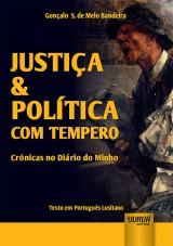 Capa do livro: Justiça & Política com Tempero - Crónicas no Diário do Minho - Texto em Português Lusitano, Gonçalo S. de Melo Bandeira