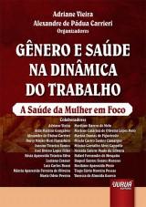 Capa do livro: Gênero e Saúde na Dinâmica do Trabalho, Organizadores: Adriane Vieira e Alexandre de Pádua Carrieri
