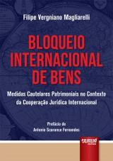 Capa do livro: Bloqueio Internacional de Bens, Filipe Vergniano Magliarelli