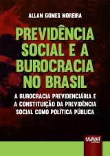 Capa do livro: Previdência Social e a Burocracia no Brasil, Allan Gomes Moreira