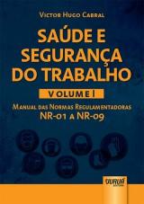 Capa do livro: Saúde e Segurança do Trabalho - Volume I - Manual das Normas Regulamentadoras NR-01 a NR-09, Victor Hugo Cabral
