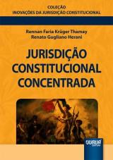 Capa do livro: Jurisdição Constitucional Concentrada, Rennan Faria Krüger Thamay e Renato Gugliano Herani