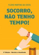 Capa do livro: Socorro, Não Tenho Tempo!, Flávio Martins da Costa