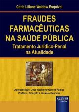 Capa do livro: Fraudes Farmacêuticas na Saúde Pública, Carla Liliane Waldow Esquivel