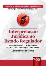 Capa do livro: Interpretação Jurídica no Estado Regulador, Gabriel Ferreira da Fonseca