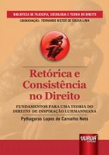 Capa do livro: Retórica e Consistência no Direito, Pythagoras Lopes de Carvalho Neto