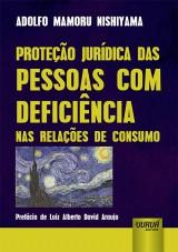 Capa do livro: Proteção Jurídica das Pessoas com Deficiência nas Relações de Consumo, Adolfo Mamoru Nishiyama
