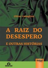 Capa do livro: Raiz do Desespero e Outras Histórias, A, Olivar Coneglian