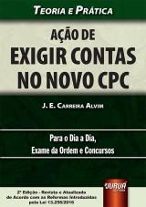 Capa do livro: Ação de Exigir Contas no Novo CPC - Teoria e Prática, J. E. Carreira Alvim