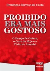 Capa do livro: Proibido Era Mais Gostoso, Domingos Barroso da Costa