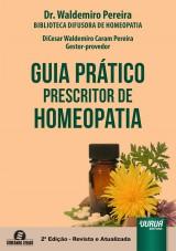 Capa do livro: Guia Prático Prescritor de Homeopatia - Semeando Livros, Waldemiro Pereira - Gestor-Provedor: DiCesar Waldemiro Caram Pereira
