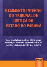 Capa do livro: Regimento Interno do Tribunal de Justiça do Estado do Paraná, Juruá Editora
