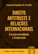 Capa do livro: Direito Antitruste e Relações Internacionais - Extraterritorialidade e Cooperação, Leonardo Arquimimo de Carvalho