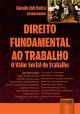 Capa do livro: Direito Fundamental ao Trabalho - O Valor Social do Trabalho, Coordenador: Lincoln Zub Dutra
