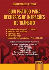 Capa do livro: Guia Prático para Recursos de Infrações de Trânsito - Defesa Prévia e Recursos para 1ª e 2ª Instâncias, João Luiz Bonelli de Souza