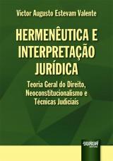 Capa do livro: Hermenêutica e Interpretação Jurídica, Victor Augusto Estevam Valente