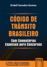 Capa do livro: Código de Trânsito Brasileiro - Com Comentários Especiais para Concursos, Ordeli Savedra Gomes
