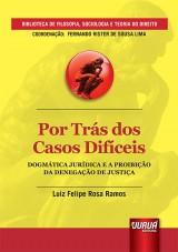 Capa do livro: Por Trás dos Casos Difíceis, Luiz Felipe Rosa Ramos