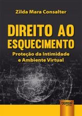 Capa do livro: Direito ao Esquecimento, Zilda Mara Consalter