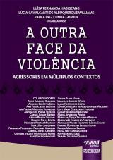Capa do livro: Outra Face da Violência, A, Organizadoras: Luísa Fernanda Habigzang, Lúcia Cavalcanti de Albuquerque Williams e Paula Inez Cunha Gomide