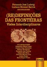 Capa do livro: (Re)Definições das Fronteiras - Visões Interdisciplinares, Organizadores: Fernando José Ludwig e Luciano Stremel Barros
