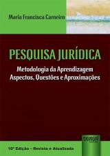 Capa do livro: Pesquisa Jurídica - Metodologia da Aprendizagem - Aspectos, Questões e Aproximações, Maria Francisca Carneiro