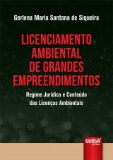 Capa do livro: Licenciamento Ambiental de Grandes Empreendimentos, Gerlena Maria Santana de Siqueira