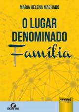 Capa do livro: Lugar Denominado Família, O - Semeando Livros, Maria Helena Machado