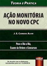Capa do livro: Ação Monitória no Novo CPC - Teoria e Prática, J. E. Carreira Alvim