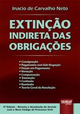 Capa do livro: Extinção Indireta das Obrigações, Inacio de Carvalho Neto