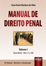 Capa do livro: Manual de Direito Penal - Volume I - Parte Geral - Arts. 1º a 120, César Dario Mariano da Silva
