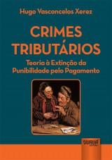 Capa do livro: Crimes Tributários, Hugo Vasconcelos Xerez