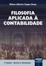 Capa do livro: Filosofia Aplicada à Contabilidade - 3ª Edição - Revista e Atualizada, Wilson Alberto Zappa Hoog