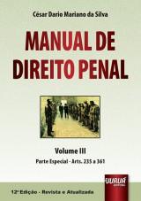 Capa do livro: Manual de Direito Penal - Volume III - Parte Especial - Arts. 235 a 361, César Dario Mariano da Silva
