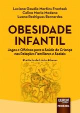 Capa do livro: Obesidade Infantil, Luciana Gaudio Martins Frontzek, Celina Maria Modena e Luana Rodrigues Bernardes