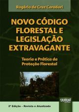Capa do livro: Novo Código Florestal e Legislação Extravagante, Rogério da Cruz Caradori