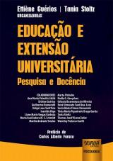 Capa do livro: Educação e Extensão Universitária, Organizadoras: Ettiène Guérios e Tania Stoltz