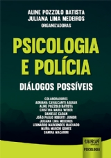 Capa do livro: Psicologia e Polícia - Diálogos Possíveis, Organizadoras: Aline Pozzolo Batista e Juliana Lima Medeiros