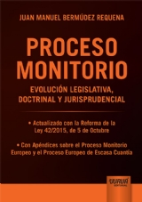 Capa do livro: Proceso Monitorio - Evolución Legislativa, Doctrinal y Jurisprudencial, Juan Manuel Bermúdez Requena