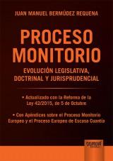 Capa do livro: Proceso Monitorio - Evolución Legislativa, Doctrinal y Jurisprudencial, Juan Manuel Bermúdez Requena