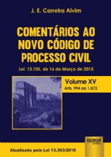 Capa do livro: Comentários ao Novo Código de Processo Civil - Lei 13.105, de 16 de Março de 2015 - Volume XV - Arts. 994 ao 1.072 - Atualizado pela Lei 13.363/2016, J. E. Carreira Alvim