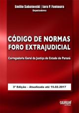 Capa do livro: Código de Normas Foro Extrajudicial da Corregedoria Geral da Justiça do Estado do Paraná, Emilio Sabatovski e Iara P. Fontoura
